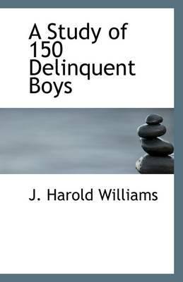 A Study of 150 Delinquent Boys
