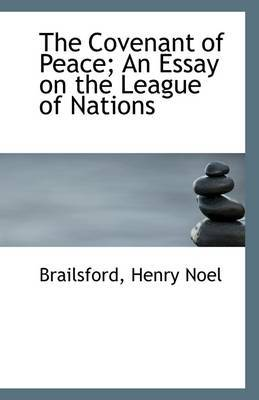 The Covenant of Peace; An Essay on the League of Nations