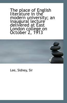 The Place of English Literature in the Modern University; An Inaugural Lecture Delivered at East London