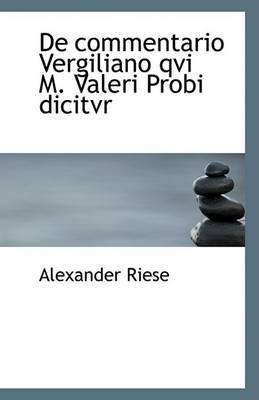 de Commentario Vergiliano Qvi M. Valeri Probi Dicitvr