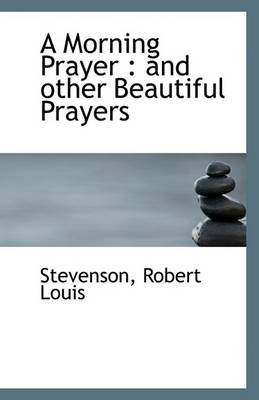 A Morning Prayer and Other Beautiful Prayers