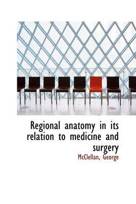 Regional Anatomy in Its Relation to Medicine and Surgery