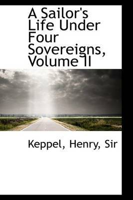 A Sailor's Life Under Four Sovereigns, Volume II