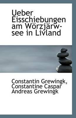 Ueber Eisschiebungen Am Worzjarw-See in Livland
