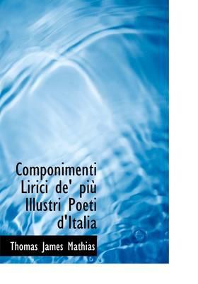 Componimenti Lirici de' Pi Illustri Poeti D'Italia