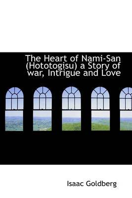 The Heart of Nami-San (Hototogisu) a Story of War, Intrigue and Love