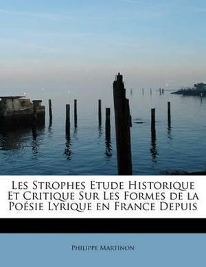 Les Strophes Etude Historique Et Critique Sur Les Formes de La Poesie Lyrique En France Depuis