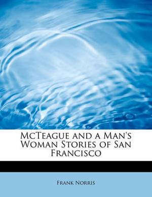 McTeague and a Man's Woman Stories of San Francisco
