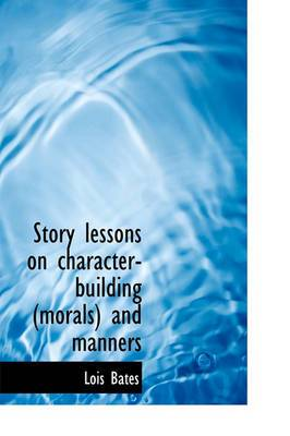 Story Lessons on Character-Building (Morals) and Manners