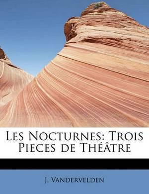 Les Nocturnes: Trois Pieces de Th Tre