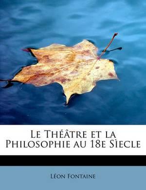 Le Theatre Et La Philosophie Au 18e Siecle
