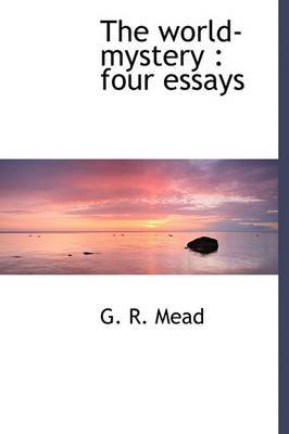 The World-Mystery: Four Essays