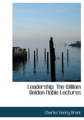 Leadership: The William Belden Noble Lectures