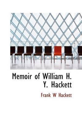 Memoir of William H. Y. Hackett
