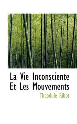La Vie Inconsciente Et Les Mouvements