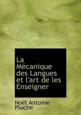 La M Canique Des Langues Et L'Art de Les Enseigner