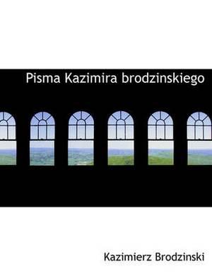 Pisma Kazimira Brodzinskiego