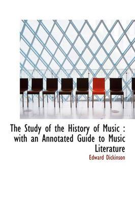 The Study of the History of Music: With an Annotated Guide to Music Literature