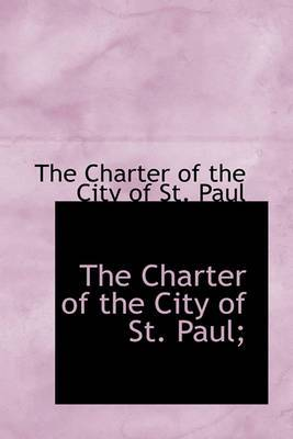 The Charter of the City of St. Paul;