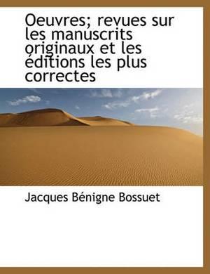 Oeuvres; Revues Sur Les Manuscrits Originaux Et Les Editions Les Plus Correctes