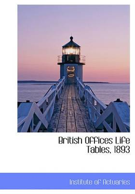 British Offices Life Tables, 1893