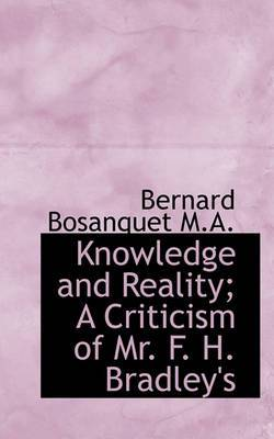 Knowledge and Reality; A Criticism of Mr. F. H. Bradley's
