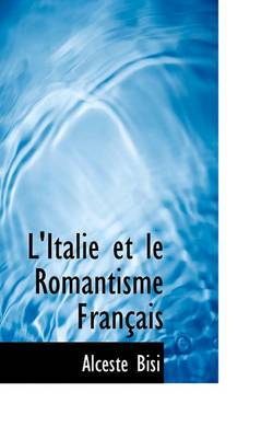 L'Italie Et Le Romantisme Fran Ais