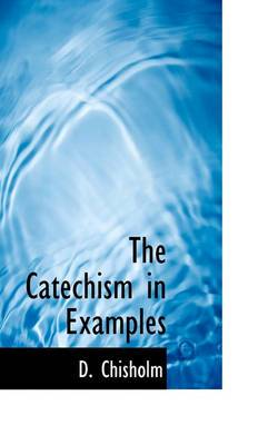 The Catechism in Examples, Vol V of V