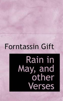 Rain in May, and Other Verses