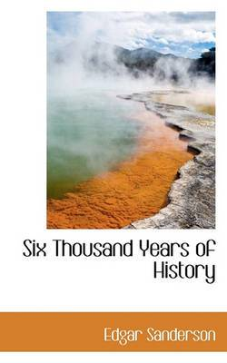 Six Thousand Years of History