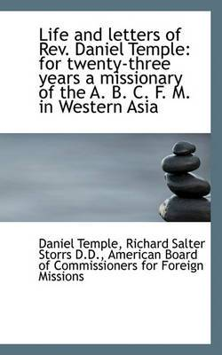 Life and Letters of REV. Daniel Temple: For Twenty-Three Years a Missionary of the A. B. C. F. M. in