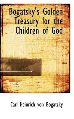 Bogatsky's Golden Treasury for the Children of God
