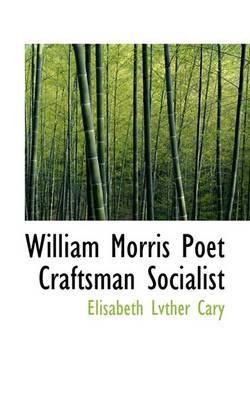 William Morris Poet Craftsman Socialist