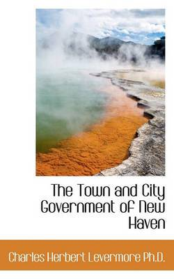 The Town and City Government of New Haven