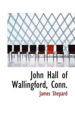 John Hall of Wallingford, Conn.