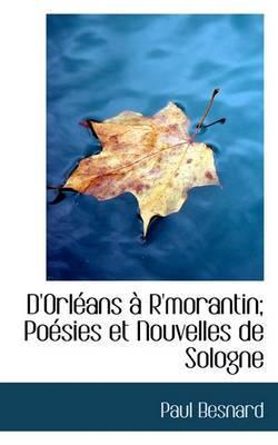 D'Orl ANS R'Morantin; Po Sies Et Nouvelles de Sologne