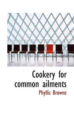 Cookery for Common Ailments