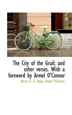 The City of the Grail; And Other Verses. with a Foreword by Armel O'Connor