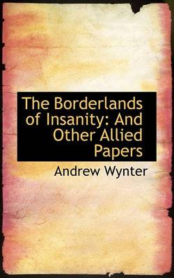 The Borderlands of Insanity: And Other Allied Papers