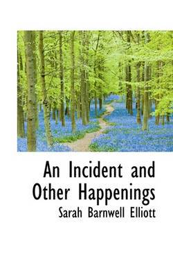 An Incident and Other Happenings