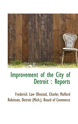 Improvement of the City of Detroit: Reports