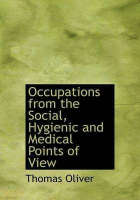 Occupations from the Social, Hygienic and Medical Points of View
