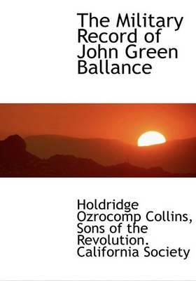 The Military Record of John Green Ballance