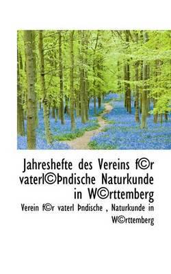 Jahreshefte Des Vereins Fur Vaterl Ndische Naturkunde in W Rttemberg
