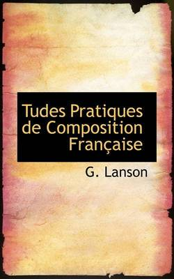 Etudes Pratiques de Composition Fran Aise