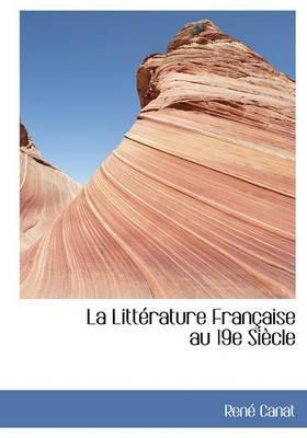La Litt Rature Fran Aise Au 19e Si Cle