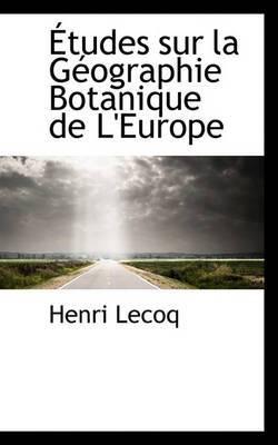 Etudes Sur La G Ographie Botanique de L'Europe