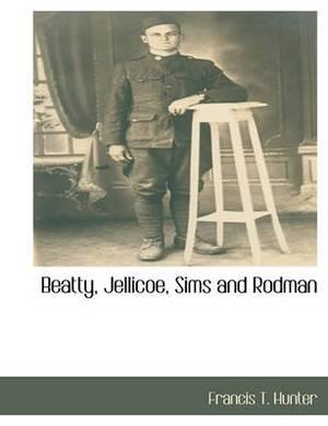 Beatty, Jellicoe, Sims and Rodman