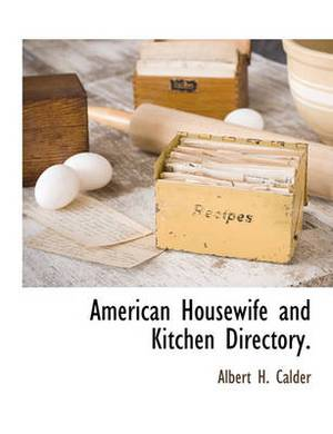 American Housewife and Kitchen Directory.