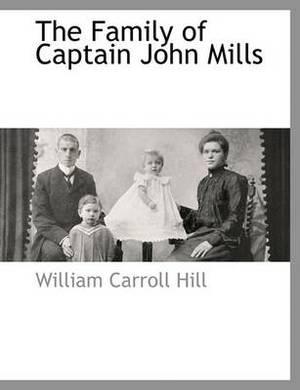The Family of Captain John Mills